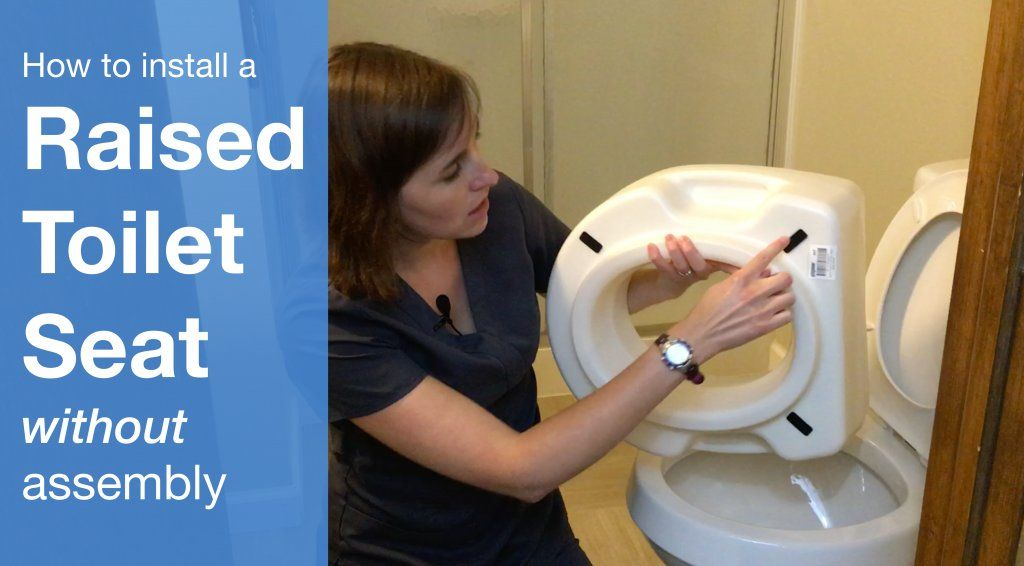 How to Install a Raised Toilet Seat - No Assembly Required