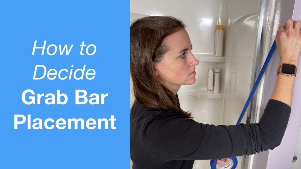 How to Decide Grab Bar Placement | Bathroom, Shower, & Toilet